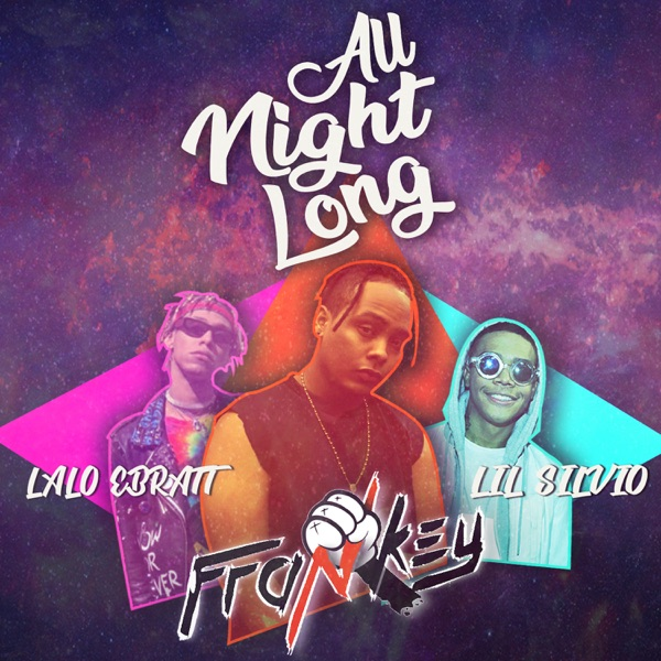 All Night Long (feat. Lalo & Lil Silvio) - Single