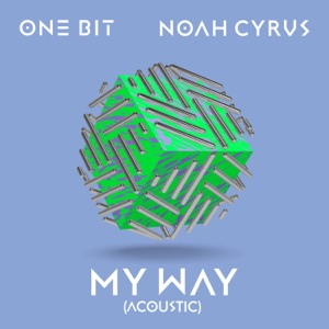 One Bit & Noah Cyrus - My Way