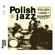 Polish Jazz Quartet (Polish Jazz, Vol. 3) - Polish Jazz Quartet