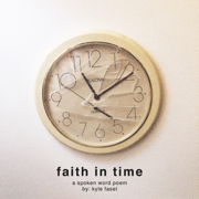 Faith in Time - Kyle Fasel - Kyle Fasel