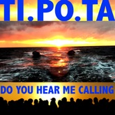 Do You Hear Me Calling - Single