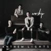 Anthem Lights - Worship artwork