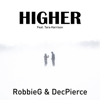RobbieG & DecPierce - Higher (Radio Edit) [feat. Tara Harrison] artwork