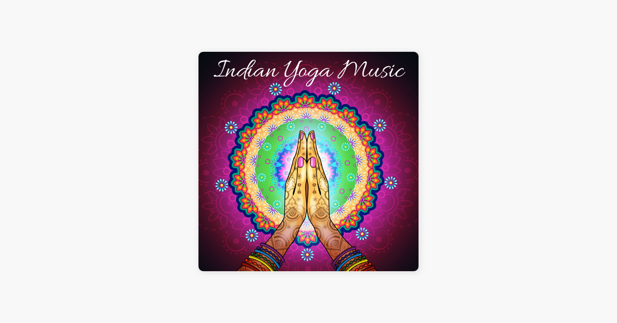 Indian Yoga Music - The Best Oriental Sounds, Relaxing Music, Soothing  Meditation, Inspire Positive Thinking by Best Pregnancy Yoga Music