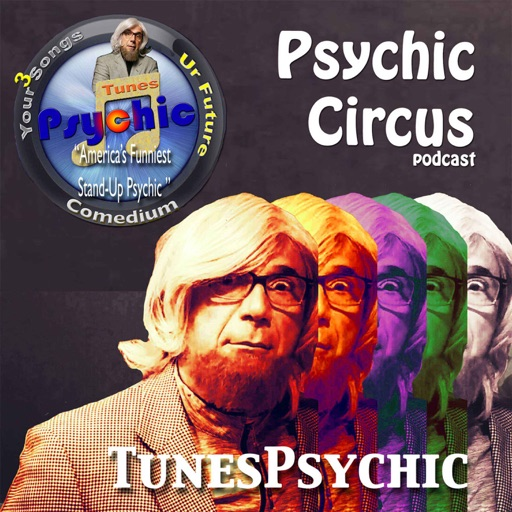 Cover image of Psychic Circus w/ Dr. Lars Dingman the Tunes Psychic