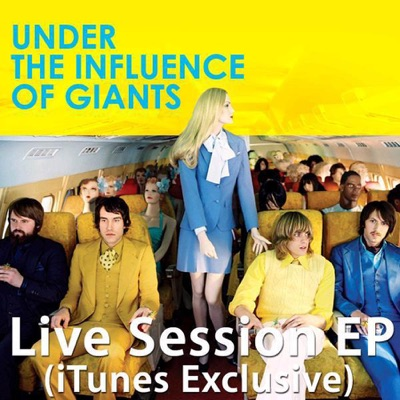 Live Session (iTunes Exclusive) - EP - Under the Influence of Giants