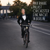 Max Raabe & Palast Orchester - Am Amazonas (Live) artwork