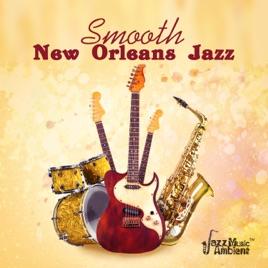 Smooth New Orleans Jazz: Dixi Jazz, Best Essen of Street Music, Midnight  Lounge Sensation, Jazz Cool Club Cafe by Instrumental Jazz Music Ambient