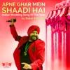 Apne Ghar Mein Shaadi Hai - Single, Daler Mehndi