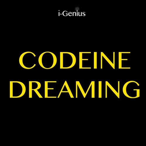 i-genius - Codeine Dreaming (Instrumental Remix) - Single