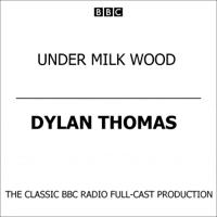 Dylan Thomas - Under Milk Wood (2003) artwork