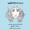 Gabbie Hanna - Adultolescence (Unabridged)  artwork