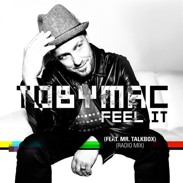 Feel It (feat. Mr. Talkbox) [Radio Mix] - Single
