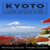 Writing Souls' Travel Guides - Kyoto: Cities, Sights & Other Places You Need to Visit (Unabridged) г'ўгѓјгѓ€гѓЇгѓјг'Ї