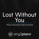 Lost Without You (Originally Performed by Freya Ridings) [Piano Karaoke Version]