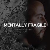 Mentally Fragile (Motivational Speech)
