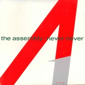The Assembly - Never Never (Extended Version)