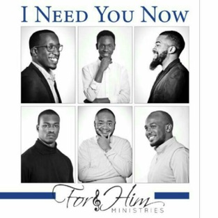 I Need You Now – For Him Ministries