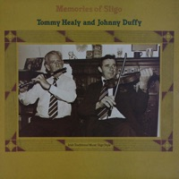 Memories of Sligo by Tommy Healy & John Duffy on Apple Music