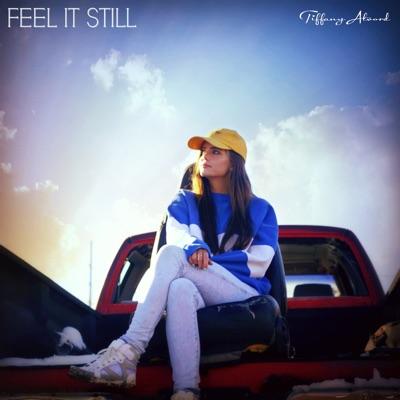 Feel It Still - Single - Tiffany Alvord