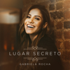 Gabriela Rocha - Lugar Secreto  arte