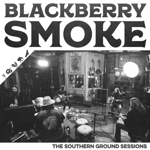 Blackberry Smoke - The Southern Ground Sessions - EP