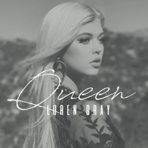 LOREN GRAY - Queen Chords and Lyrics | ChordZone org