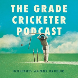 The Grade Cricketer Podcast: 55  I Hate It So Much, with