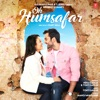Oh Humsafar - Single, Neha Kakkar & Tony Kakkar