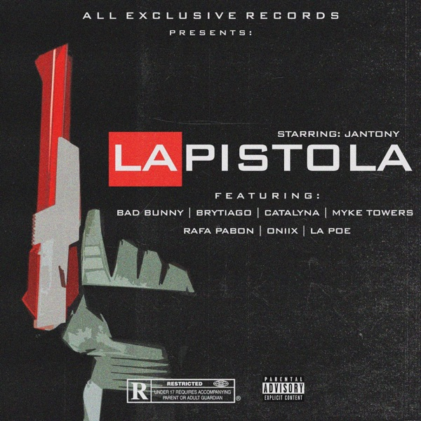 La Pistola (feat. Bad Bunny, Brytiago, Catalyna, Rafa Pabon, Oniix, Myke Towers & La Poe) - Single