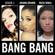 Jessie J, Ariana Grande & Nicki Minaj - Bang Bang