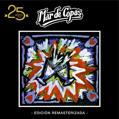 Mar de Copas: 25 Años (Edición Remasterizada) - Mar De Copas