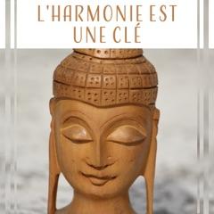 L'harmonie est une clé - Musique apaisante de méditation, trouver un équilibre dans votre vie, calmez votre esprit et méditez