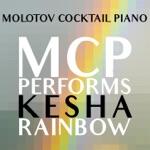 MCP Performs Kesha: Rainbow (Instrumental)