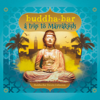 Buddha Bar - Buddha Bar Travel : Trip to Marrakech artwork