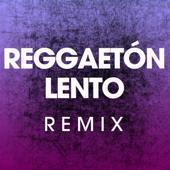Reggaetón Lento (Remix) [Extended Workout Mix]