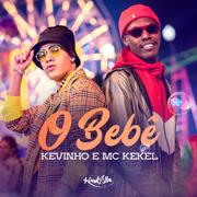 O Bebê - Mc Kevinho & Mc Kekel - Mc Kevinho & Mc Kekel