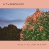 Make It All Better Again - Single, Atmosphere