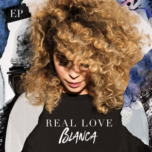 Real Love – EP – Blanca