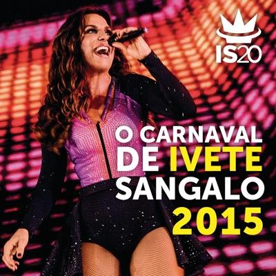 O Carnaval de Ivete Sangalo 2015 - Ivete Sangalo