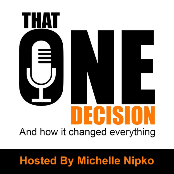 That One Decision Podcast