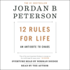 Jordan B. Peterson & Norman Doidge, M.D. - foreword - 12 Rules for Life: An Antidote to Chaos (Unabridged)  artwork