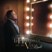 La Historia de Mi Vida: El Final, Vol. 1 - Antony Santos - Antony Santos