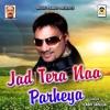 Jad Tera Naa Parheya Single