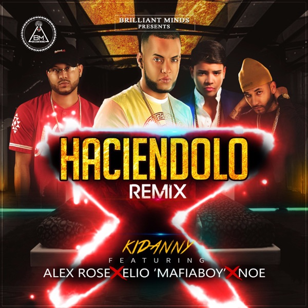 Haciendolo (Remix) [feat. Alex Rose, Elio Mafiaboy & Noe] - Single