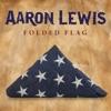 Folded Flag - Single, Aaron Lewis