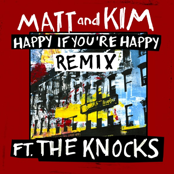 Happy If You're Happy (feat. The Knocks) [Remix] - Single