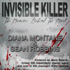 Diana Montane & Sean Robbins - Invisible Killer: The Monster Behind the Mask (Unabridged)  artwork