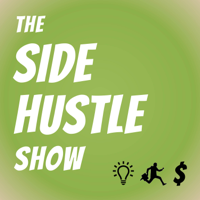 The Side Hustle Show: Passive Income, Online Business, Freelancing, Amazon FBA, Blogging, and More Money Making Ideas podcast
