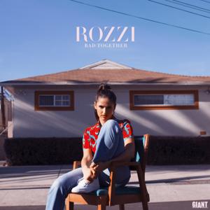 Rozzi - Bad Together
